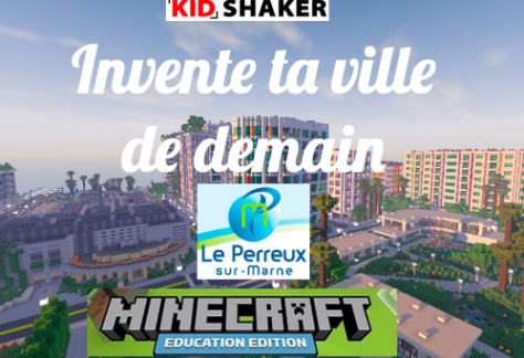 activités enfants le perreux sur marne KIDSHAKER minecraft education craft ta ville créativité