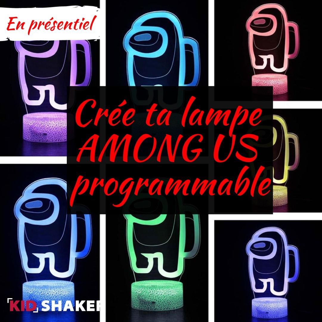 Activité enfants Vacances de février 2021 KIDSHAKER Crée ta lampa Among Us programmable