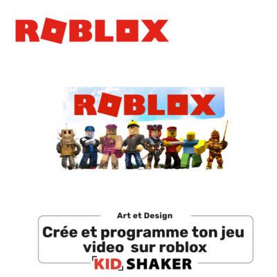 crée et programme ton jeu video sur roblox enfant kidshaker unique et innovant centres de loisirs et écoles