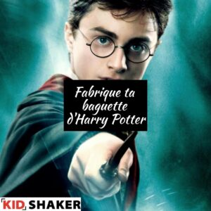 Fabrique ta baguette d'Harry Potter vacances pâques kidshaker