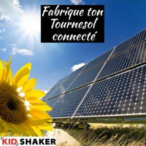 Fabrique ton Tournesol connecté vacances pâques kidshaker