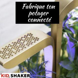 Fabrique ton potager connecté vacances de pâques kidshaker