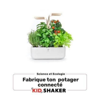 fabrique ton potager connecté kidshaker enfant unique centres de loisirs et écoles