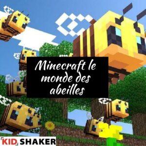 KIDSHAKER Minecraft le monde des abeilles