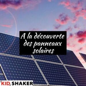 a la découverte des panneaux solaires vacances de pâques kidshaker