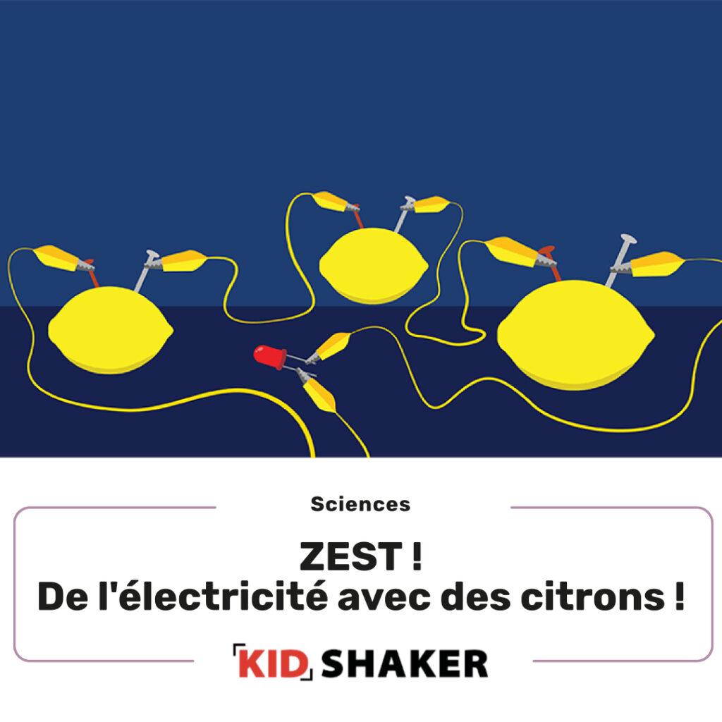 ZEST! De l'eleectricité avec des citrons !